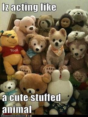 Iz acting like   a cute stuffed animal