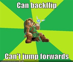 Can backflip  Can't jump forwards