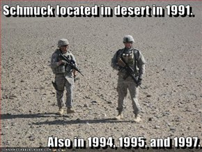 Schmuck located in desert in 1991.   Also in 1994, 1995, and 1997.