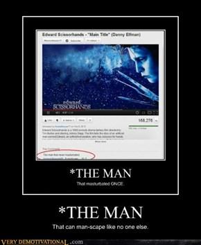 *THE MAN