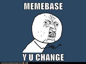 MEMEBASE  Y U CHANGE
