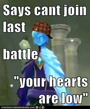 "Says cant join last battle ""your hearts are low"""