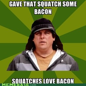 Bobo knows Squatches