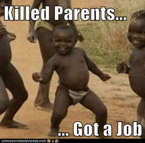Killed Parents...  ... Got a Job