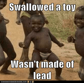 Swallowed a toy  Wasn't made of lead
