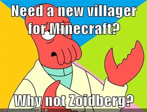 Need a new villager for Minecraft?  Why not Zoidberg?