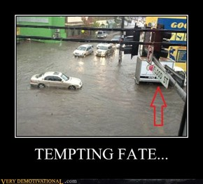 TEMPTING FATE...