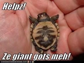 Helpz!  Ze giant gots meh!