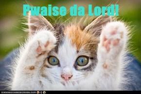 Pwaise da Lord!