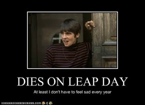DIES ON LEAP DAY