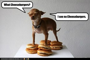 Where are the Cheeseburgers?