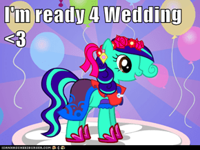 I'm ready 4 Wedding <3