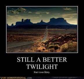 STILL A BETTER TWILIGHT