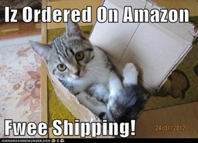 Iz Ordered On Amazon  Fwee Shipping!