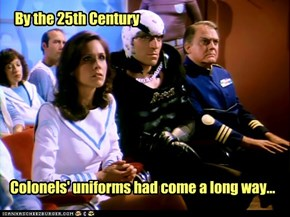 ...and so had colonels!