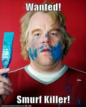 Wanted!  Smurf Killer!