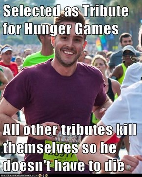 Selected as Tribute for Hunger Games  All other tributes kill themselves so he doesn't have to die