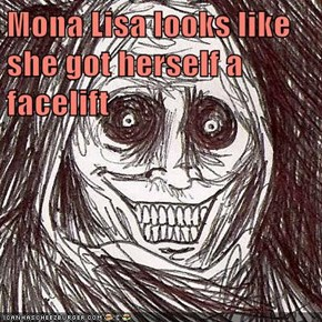 Mona Lisa looks like she got herself a facelift