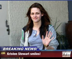 BREAKING NEWS! -  Kristen Stewart smiles!