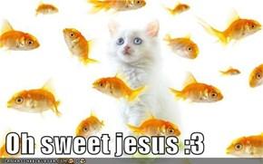 Oh sweet jesus :3