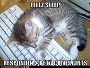 FELLZ SLEEP   RESPONDIN 2 BETA COMPLAINTS