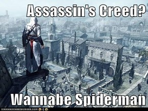Assassin's Creed?  Wannabe Spiderman