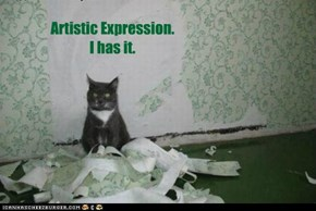 Artistic Expression. I has it.
