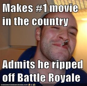 Makes #1 movie in the country  Admits he ripped off Battle Royale