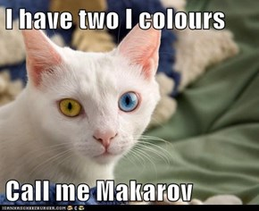 I have two I colours  Call me Makarov