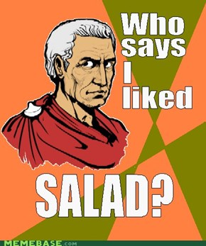 Who says i like salad