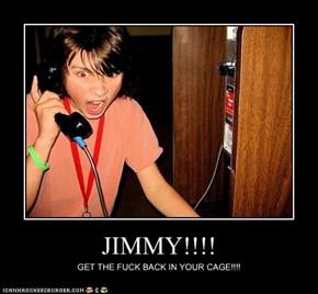 JIMMY!!!!