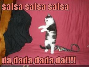 salsa salsa salsa  da,dada,dada,da!!!!