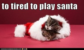 to tired to play santa