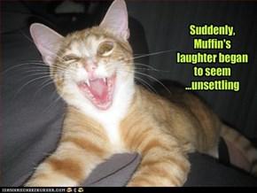 Lolcats: Classic LOLcat - HAHAHAHAHAHA.... Uh...