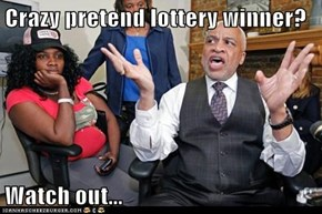 Crazy pretend lottery winner?  Watch out...