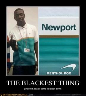 THE BLACKEST THING