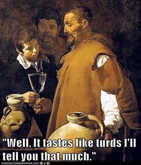 I'm a Whisky Man, Not a Turd Man!