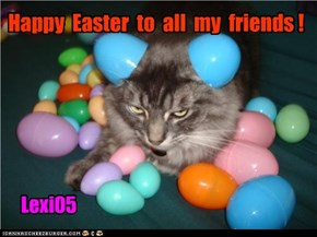 Happy  Easter  to  all  my  friends !