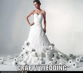 CRAPPY WEDDING