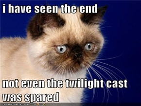 i have seen the end  not even the twilight cast was spared