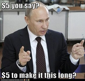 $5 you say?  $5 to make it this long?