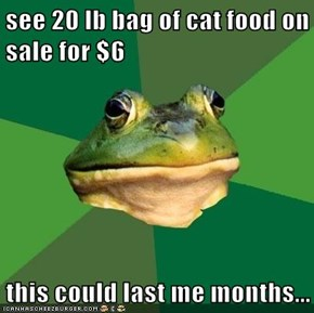 see 20 lb bag of cat food on sale for $6  this could last me months...