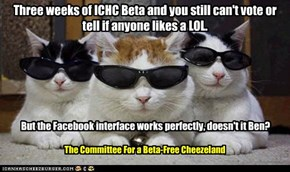 Three weeks of ICHC Beta and you still can't vote or tell if anyone likes a LOL.