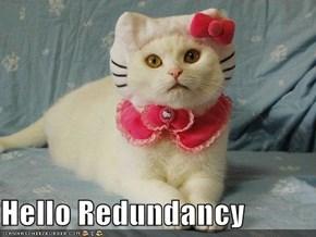Hello Redundancy