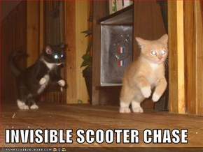 INVISIBLE SCOOTER CHASE