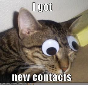 I got  new contacts