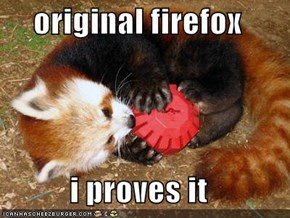 original firefox  i proves it