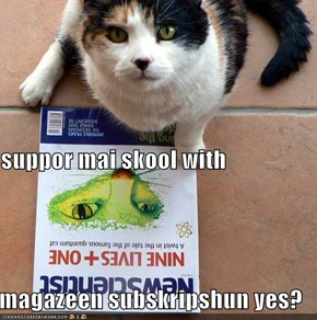 suppor mai skool with  magazeen subskripshun yes?
