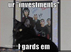 "ur ""investments""  I gards em"