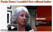 Paula Deen: You could say I like butter